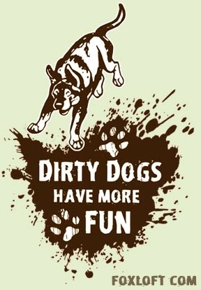 Dirty Dogs Have More Fun