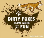 Dirty Foxes Have More Fun