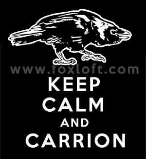Keep Calm and Carrion - Raven